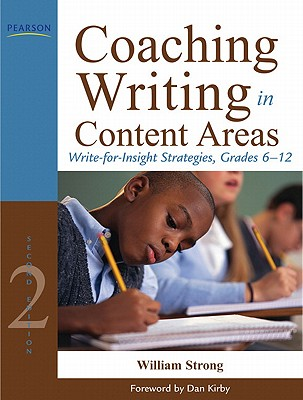 Coaching Writing in Content Areas By Strong, William